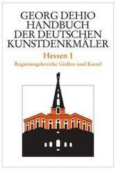 Dehio - Handbuch der deutschen Kunstdenkmäler: Hessen - Tl.1