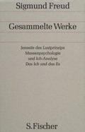 Gesammelte Werke: Jenseits des Lustprinzips; Massenpsychologie und Ich-Analyse; Das Ich und das Es; Bd.13