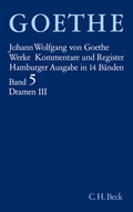 Werke, Hamburger Ausgabe: Dramatische Dichtungen; Bd.5 - Tl.3