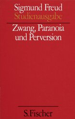 Studienausgabe: Zwang, Paranoia und Perversion; 7