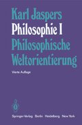 Philosophie, 3 Bde.: Philosophische Weltorientierung; Bd.1