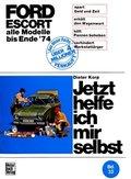 Jetzt helfe ich mir selbst: Ford Escort; Bd.32