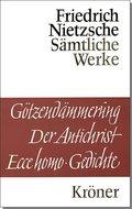 Götzendämmerung; Wagner-Schriften - Der Antichrist - Ecce homo; Gedichte