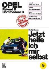 Jetzt helfe ich mir selbst: Opel Rekord D / Commodore D