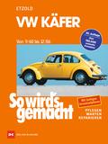 So wird's gemacht: VW Käfer von 9/60 bis 12/86; Bd.16