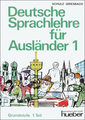 Deutsche Sprachlehre für Ausländer, Grundstufe, 2 Bde.: Grundstufe; Tl.1