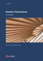 Holzbau-Taschenbuch: Grundlagen, Entwurf, Bemessung und Konstruktionen