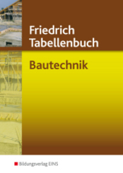 Friedrich Tabellenbuch: Bautechnik