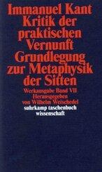 Kritik der praktischen Vernunft - Grundlegung zur Metaphysik der Sitten