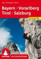Rother Klettersteigführer Klettersteige Bayern, Vorarlberg, Tirol, Salzburg
