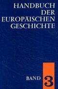 Handbuch der europäischen Geschichte: Die Entstehung des neuzeitlichen Europa; Bd.3
