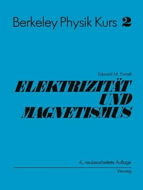 Berkeley Physik Kurs: Elektrizität und Magnetismus; Bd.2