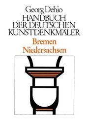 Handbuch der Deutschen Kunstdenkmäler: Bremen, Niedersachsen