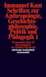 Schriften zur Anthropologie, Geschichtsphilosophie, Politik und Pädagogik - Tl.1