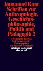 Schriften zur Anthropologie, Geschichtsphilosophie, Politik und Pädagogik - Tl.2