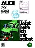 Jetzt helfe ich mir selbst: Audi 100 (alle Modelle ohne Diesel, August '76 bis September '82); Bd.71