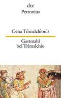Cena Trimalchionis - Gastmahl bei Trimalchio