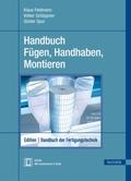 Handbuch der Fertigungstechnik: Fügen, Handhaben und Montieren; Bd.5