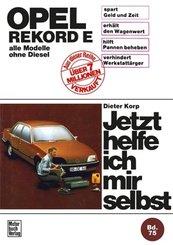 Jetzt helfe ich mir selbst: Opel Rekord E (77-82)