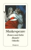 Romeo und Julia - Hamlet, Prinz von Dänemark - Othello, der Mohr von Venedig
