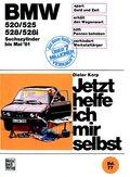 Jetzt helfe ich mir selbst: BMW 520, 525, 528, 528i (Sechszylinder bis Mai '81); 77