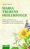 Maria Treben's Heilerfolge