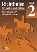 Richtlinien für Reiten und Fahren: Ausbildung für Fortgeschrittene; Bd.2