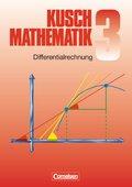 Mathematik, Neuausgabe: Differentialrechnung; Bd.3