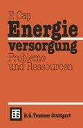 Energieversorgung Probleme und Ressourcen