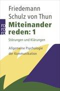 Miteinander reden: 1 Störungen und Klärungen - Allgemeine Psychologie der Kommunikation
