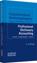 Fachwörterbuch Rechnungslegung, Deutsch-Englisch, Englisch-Deutsch; Professional Dictionary Accounting, German-English,