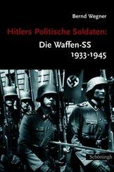 Hitlers Politische Soldaten, Die Waffen-SS 1933-1945