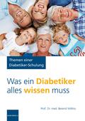 Was ein Diabetiker alles wissen muss