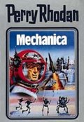 Perry Rhodan - Mechanica