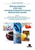 Erfolgsbuch für die hauswirtschaftliche Berufsbildung - Bd.1