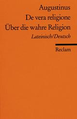 Über die wahre Religion, Lateinisch / Deutsch - De vera religione