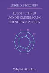 Rudolf Steiner und die Grundlegung der neuen Mysterien
