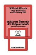 Politik und Ökonomie der Weltgesellschaft