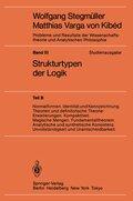 Probleme und Resultate der Wissenschaftstheorie und Analytischen Philosophie, Studienausgabe: Strukturtypen der Logik; Bd.3/B - Tl.B