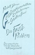 Geisteswissenschaftliche Erläuterungen zu Goethes 'Faust', 2 Bde.: Das Faust-Problem; Bd.2