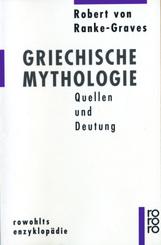 Griechische Mythologie - Quellen und Deutung - Bd.1