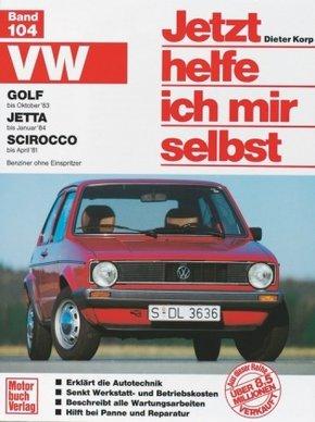 Jetzt helfe ich mir selbst; VW Golf (bis Okt. 83), Jetta (bis Jan. 84), Scirocco (bis Apr. 81); Bd.104