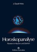 Horoskopanalyse: Planeten in Häusern und Zeichen; Bd.1
