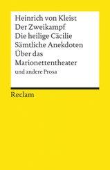 Der Zweikampf. Die heilige Cäcilie. Sämtliche Anekdoten. Über das Marionettentheater und andere Prosa
