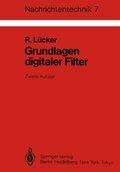 Nachrichtentechnik: Grundlagen digitaler Filter; Bd.7