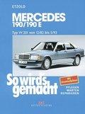 So wird's gemacht: Mercedes 190/190 E, Typ W 201 von 12/82 bis 5/93; Bd.46
