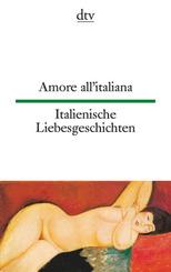 Amore all'italiana, Italienische Liebesgeschichten; Amore all' italiana