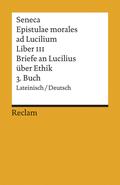 Briefe an Lucilius über Ethik - Epistulae morales ad Lucilium - Tl.3