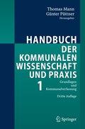 Handbuch der kommunalen Wissenschaft und Praxis: Grundlagen und Kommunalverfassung; Bd.1