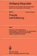 Probleme und Resultate der Wissenschaftstheorie und Analytischen Philosophie, Studienausgabe: Realismus und Strukturalismus. Anwendungen: Literaturtheorie. Tauschwirtschaft. Entscheidungstheorie. Neurosentheorie. K; Bd.2/H - Tl.H